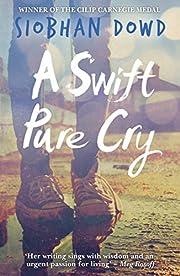 A Swift Pure Cry av Siobhan Dowd