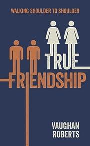 True Friendship – tekijä: Vaughan Roberts