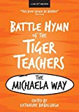 Battle hymn of the tiger teachers : the Michaela way / edited by Katherine Birbalsingh