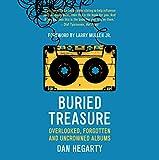 Buried treasure : overlooked, forgotten and uncrowned classic albums / Dan Hegarty