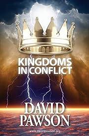 Kingdoms in Conflict por David Pawson