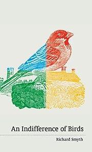 An Indifference of Birds por Richard Smyth