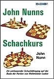 John Nunns Schachkurs / John Nunn ; aus dem Englischen übertragen von Hans-Peter Hansen