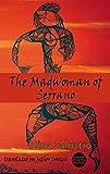 The Madwoman of Serrano