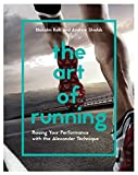 The art of running : raising your performance with the Alexander techniquef / Malcolm Balk and Andrew Shields
