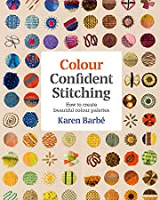 Colour Confident Stitching: How to Create…