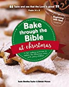 Bake Through the Bible at Christmas by Susie…