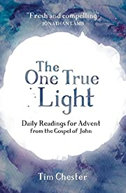 The One True Light: Daily Advent Readings…