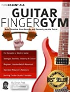 Guitar Finger-Gym, The: Build Stamina,…
