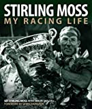 My racing life / Stirling Moss with Simon Taylor ; foreword Lewis Hamilton