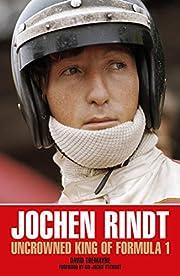 Jochen Rindt: Uncrowned King of Formula 1 av…