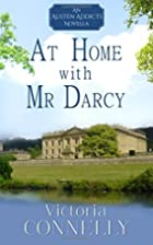 At Home with Mr Darcy (Austen Addicts Book…