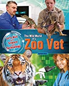 The Wild World of a Zoo Vet (Get to Work…