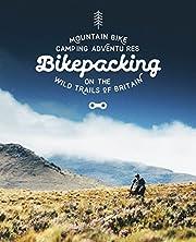 Bikepacking: Mountain Bike Camping…