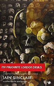 My Favourite London Devils de Iain Sinclair