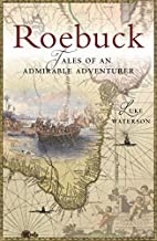 Roebuck: Tales of an Admirable Adventurer by…