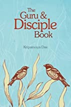 The Guru & Disciple Book by Kripamoya Das
