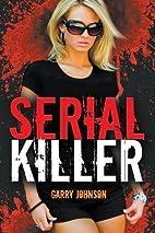 Serial Killer by Garry Johnson