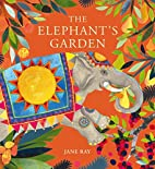 The Elephant's Garden by Jane Ray