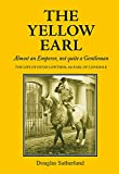 Yellow earl : The flamboyant life of hugh lowther 5th earl of lonsdale 2015
