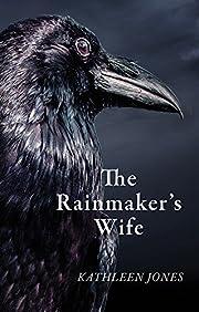 The Rainmaker's Wife – tekijä: Kathleen…