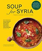 Soup for Syria by Barbara Abdeni Massaad