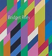 Bridget Riley af Bridget Riley