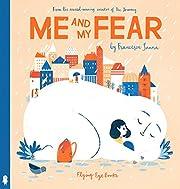 Me And My Fear av Francesca Sanna