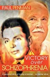 Victory over schizophrenia : my journey with Peter : a memoir / Paul Penman