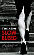 Slow Bleed: A Medical Thriller by Tim Adler