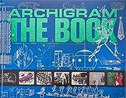Archigram - The Book – tekijä: Warren…