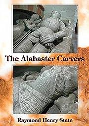 The Alabaster Carvers av Ray State