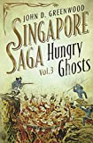 Hungry Ghosts (Singapore Saga, Vol.3)