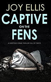 CAPTIVE ON THE FENS a gripping crime…