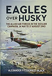 Eagles over Husky: The Allied Air Forces in…