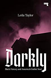 Darkly : black history and America's gothic…