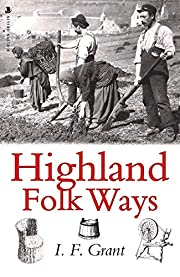 Highland Folk Ways – tekijä: I.F. Grant