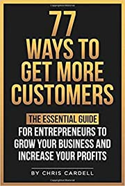 77 Ways To Get More Customers - The…
