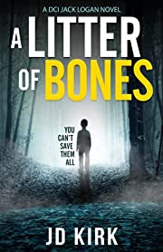 A Litter of Bones: A DCI Logan Crime…