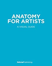 Anatomy for Artists: A visual guide to the…