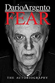FEAR: The Autobiography of Dario Argento de…