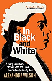 In Black and White: A Young Barrister's…