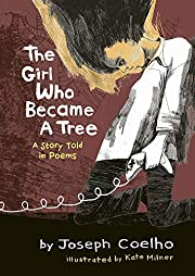 The Girl Who Became a Tree: A Story Told in…