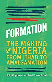 Formation: The Making of Nigeria from Jihad…