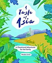 A Taste of Asia: 21 Devotional Adventures…