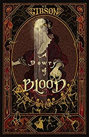 A Dowry of Blood de S T Gibson