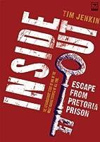 Inside out : escape from Pretoria Prison by…