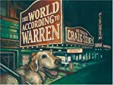 The world according to Warren / as told ... to Craig Silvey and adequately rendered in technicolour by Sonia Martinez