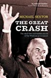 The great crash : the short life and sudden death of the Whitlam government / Michael Sexton