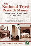 The National Trust research manual : trace the history of your house or other places / edited by Celestina Sagazio